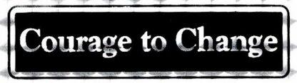 Courage to Change – Bumper Sticker