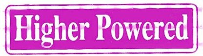 Higher Powered – Bumper Sticker