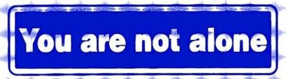 You Are Not Alone – Bumper Sticker