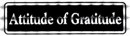 Attitude of Gratitude – Bumper Sticker