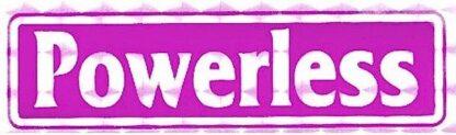 Powerless – Bumper Sticker
