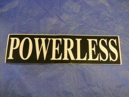 Powerless – 3 x 11 1/4