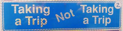 Bumper Sticker – Taking a Trip not Taking a Trip